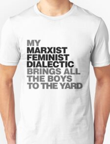 My Marxist feminist dialectic Unisex T-Shirt