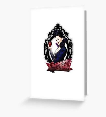 Mirror, Mirror- Regina (Evil Queen)- OUAT Greeting Card