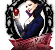 Mirror, Mirror- Regina (Evil Queen)- OUAT Sticker