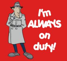 Inspector Gadget - I'm Always On Duty - White Font by DGArt