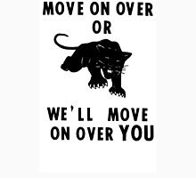 Move On Over Unisex T-Shirt