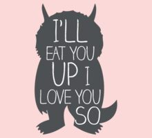 I'LL EAT YOU UP I LOVE YOU SO One Piece - Long Sleeve