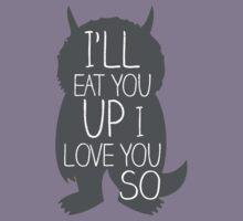 I'LL EAT YOU UP I LOVE YOU SO Kids Tee