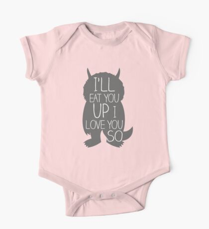 I'LL EAT YOU UP I LOVE YOU SO One Piece - Short Sleeve