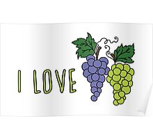 I love grapes Poster