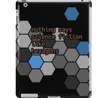 Nothing says science fiction like hexagons iPad Case/Skin