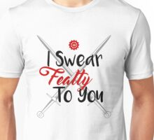 I Swear Fealty To You Unisex T-Shirt