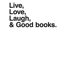 Live love laugh and good books by WAMTEES