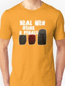 Real Men Using 3 Pedals T-Shirt