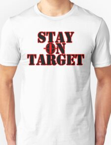 Stay On Target T-Shirt