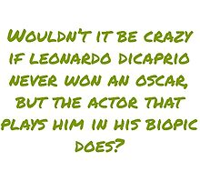 Leonardo Never Wins An Oscar by StoneCold448