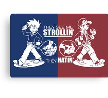 They see me strollin' they hatin' Canvas Print