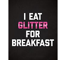 Eat Glitter Breakfast Funny Quote Photographic Print