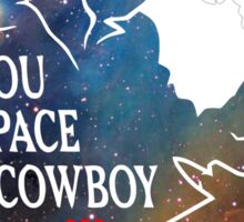 See You Space Cowbow - Spike Sticker