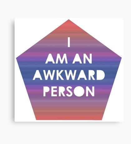 I Am An Awkward Person Canvas Print