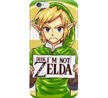 Dude, I'm Not ZELDA! iPhone Case/Skin