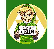 Dude, I'm Not ZELDA! Photographic Print