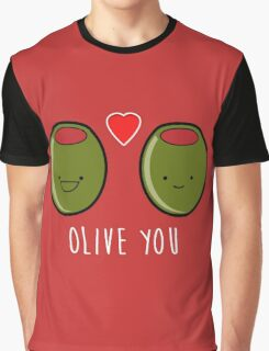 Olive You!  Graphic T-Shirt