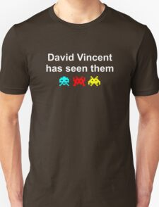 David Vincent has seen them T-Shirt