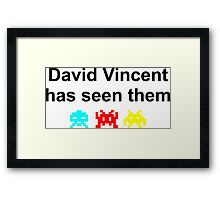 David Vincent has seen them Framed Print