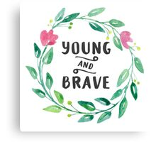 Young and Brave Canvas Print