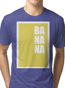 BANANA - minimal typography retro design Tri-blend T-Shirt