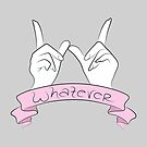 Whatever! by myacideyes