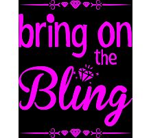 Bring On The Bling Photographic Print