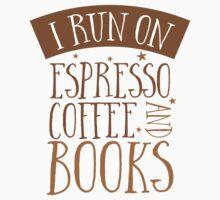 I run of Espresso coffee and books Kids Clothes