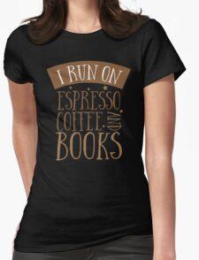 I run of Espresso coffee and books T-Shirt