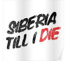 Siberial Till I Die Poster