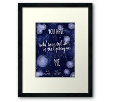You Have Me Framed Print