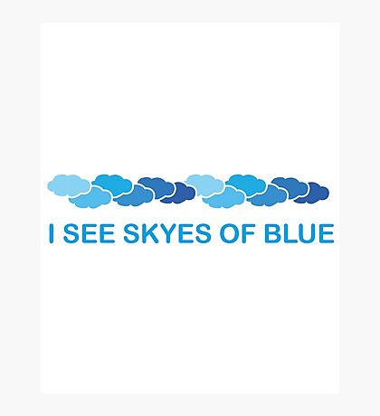 I see skyes of blue Photographic Print