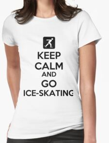 Keep Calm And Go Ice-Skating Womens Fitted T-Shirt