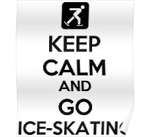 Keep Calm And Go Ice-Skating Poster