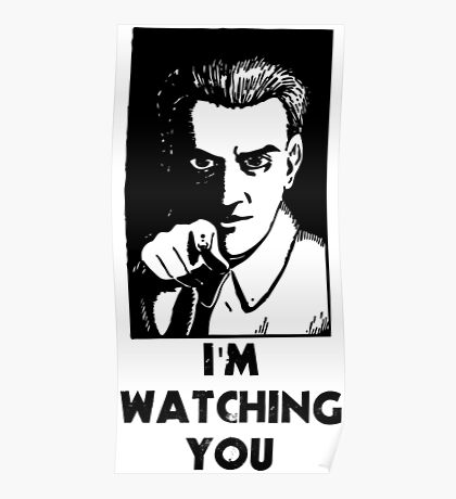 """""""I'm Watching You"""" Quote, Creepy Man Poster"""