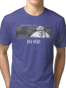 Bad Hero Tri-blend T-Shirt