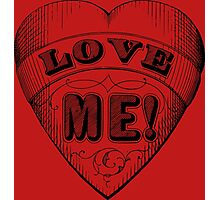 Love me written on a heart Photographic Print