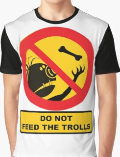 Do Not Feed The Trolls, Sign Graphic T-Shirt
