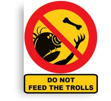 Do Not Feed The Trolls, Sign Canvas Print
