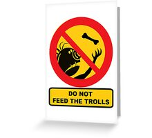 Do Not Feed The Trolls, Sign Greeting Card