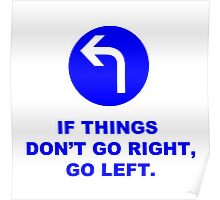"""If Things Don't Go Right, Go Left."" Sign Poster"