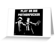 Lets play PULP FICTION Greeting Card