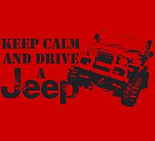 Keep Calm And Drive a Jeep by Familyshop69