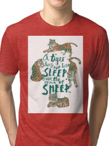 A Tiger Does Not Lose Sleep Tri-blend T-Shirt