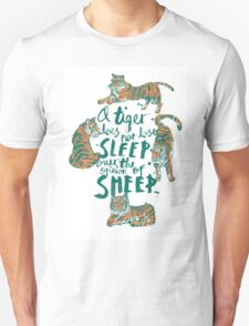 A Tiger Does Not Lose Sleep T-Shirt
