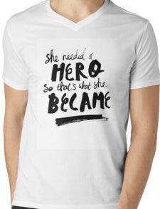 She Needed A Hero Mens V-Neck T-Shirt