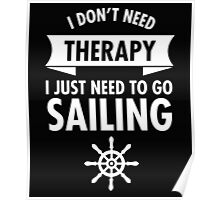 I Just Have To Go Sailing Poster