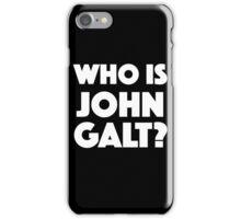 Who Is John Galt? iPhone Case/Skin