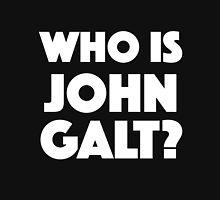 Who Is John Galt? Unisex T-Shirt